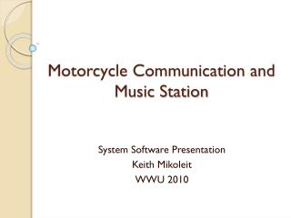 Motorcycle Communication and Music Station