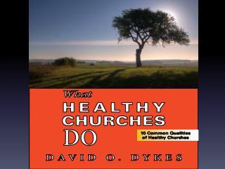 LESSON THREE Healthy Churches Make Prayer a Priority