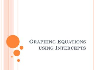 Graphing Equations using Intercepts