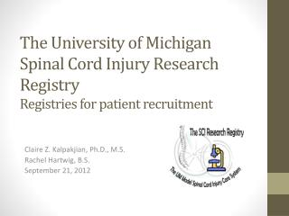 The University of Michigan Spinal Cord Injury Research Registry Registries for patient recruitment