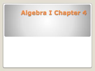 Algebra I Chapter 4