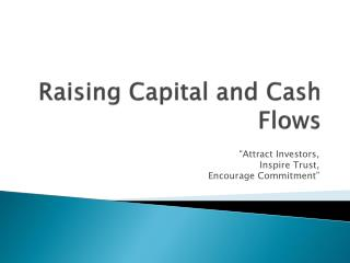 Raising  Capital and Cash Flows