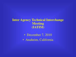 Inter Agency Technical Interchange Meeting (IATIM)