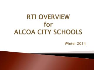 RTI OVERVIEW for ALCOA CITY SCHOOLS