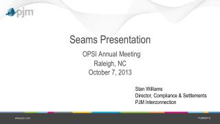 Seams Presentation OPSI Annual Meeting Raleigh, NC October 7, 2013