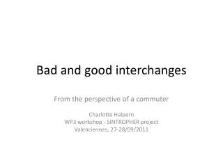 Bad and good interchanges
