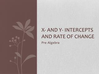 X- and y- intercepts and Rate of Change
