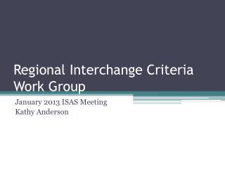 Regional Interchange Criteria Work Group