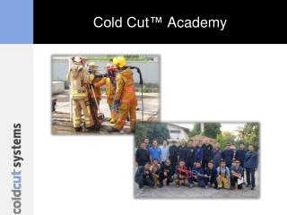 Cold Cut�  Academy