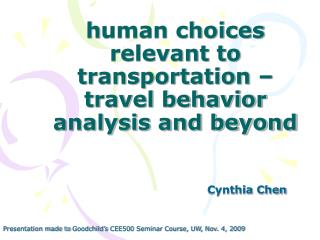 h uman choices relevant to transportation – travel behavior analysis and beyond