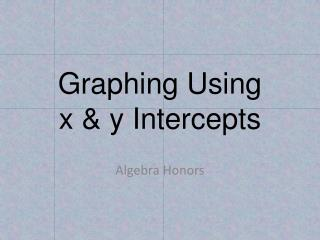 Graphing Using  x  & y Intercepts