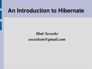 An Introduction to Hibernate