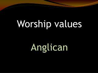Worship values Anglican