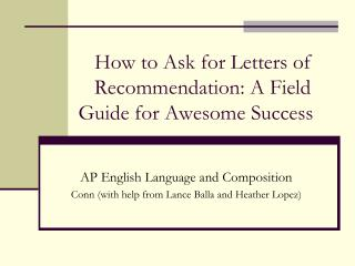 How to Ask for Letters of Recommendation: A Field Guide for Awesome Success