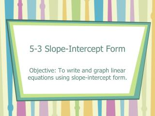 5-3 Slope-Intercept Form