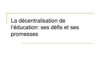 La décentralisation de l'éducation: ses défis et ses promesses