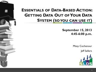 Essentials of Data-Based Action: Getting Data Out of Your Data System (so you can use it)