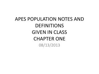 APES POPULATION NOTES AND DEFINITIONS GIVEN IN CLASS CHAPTER ONE