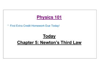 * First Extra Credit Homework Due Today!