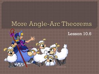 More Angle-Arc Theorems