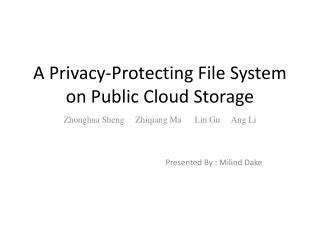 A Privacy-Protecting File System on Public  Cloud Storage