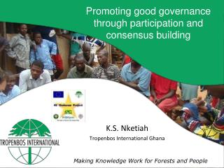 K.S. Nketiah Tropenbos International Ghana