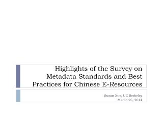 Highlights of the Survey on Metadata Standards and Best Practices for Chinese E-Resources