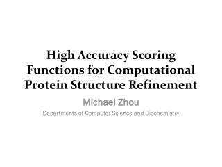 High Accuracy Scoring Functions for Computational Protein Structure Refinement