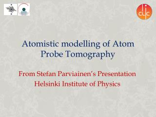 Atomistic modelling  of  Atom Probe Tomography