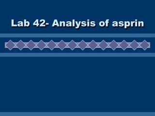 Lab  42- Analysis of  asprin