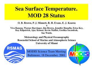 Sea Surface Temperature. MOD 28 Status