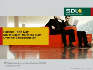 Partner Tech Day  SDL Intelligent Marketing Suite  Overview & Demonstration