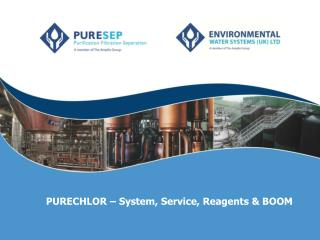 PURECHLOR – System, Service, Reagents & BOOM