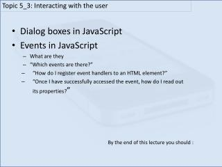 "Dialog boxes in JavaScript Events in JavaScript What are they ""Which events are there? """