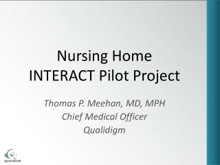 Nursing Home  INTERACT Pilot Project