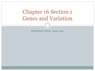 Chapter 16 Section 1 Genes and Variation
