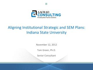 Aligning Institutional Strategic and SEM Plans: Indiana State University