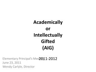 Academically  or  Intellectually  Gifted (AIG) 2011-2012