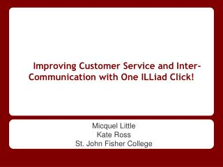 Improving Customer Service and Inter-Communication with One ILLiad Click!