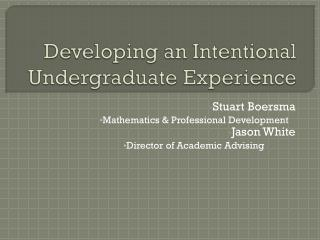 Developing an Intentional Undergraduate Experience