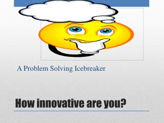 How innovative are you?