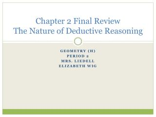 Chapter 2 Final Review The Nature of Deductive Reasoning