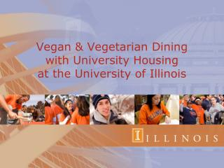 Vegan & Vegetarian Dining  with University Housing  at the University of Illinois
