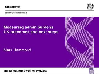 Measuring admin burdens, UK outcomes and next steps