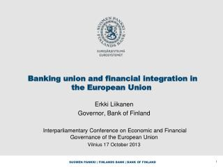 Banking union and financial integration in the European Union