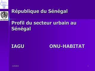 R publique du S n gal  Profil du secteur urbain au S n gal   IAGU   ONU-HABITAT