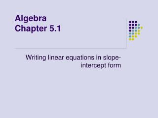 Algebra Chapter  5.1