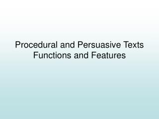Procedural and Persuasive Texts Functions and Features