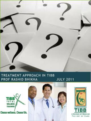 treatment APPROACH IN TIBB prof Rashid  Bhikha               July  2011