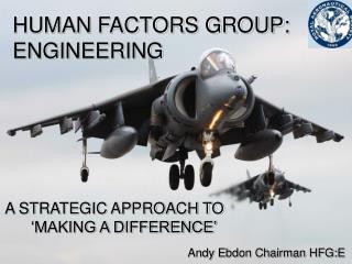HUMAN FACTORS GROUP: ENGINEERING